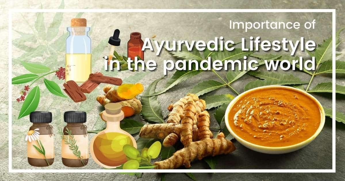 Ayurvedic Lifestyle in post pandemic world